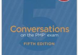 PMP Book - Conversations on the PMP Exam: How to Pass on Your First Try by Andy Crowe