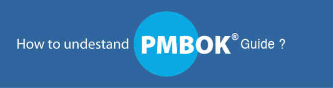 PMBOK® Guide is Difficult, How to Understand PMBOK® Guide?