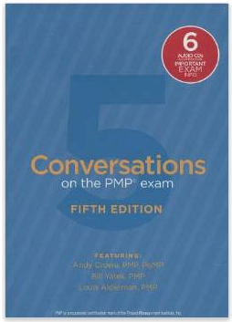 Conversations on the PMP Exam: How to Pass on Your First Try: Fifth Edition